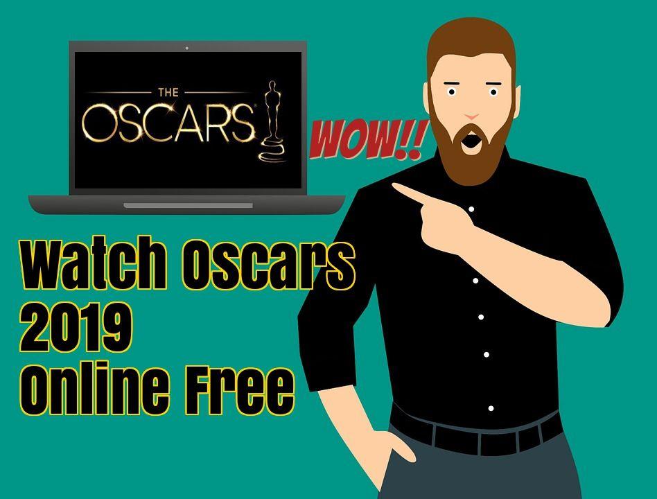 Watch Oscars 2019 Online Free – It's All Free | Watch Oscars
