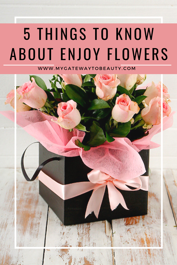 EVERYTHING YOU NEED TO KNOW ABOUT ENJOY FLOWERS + 15