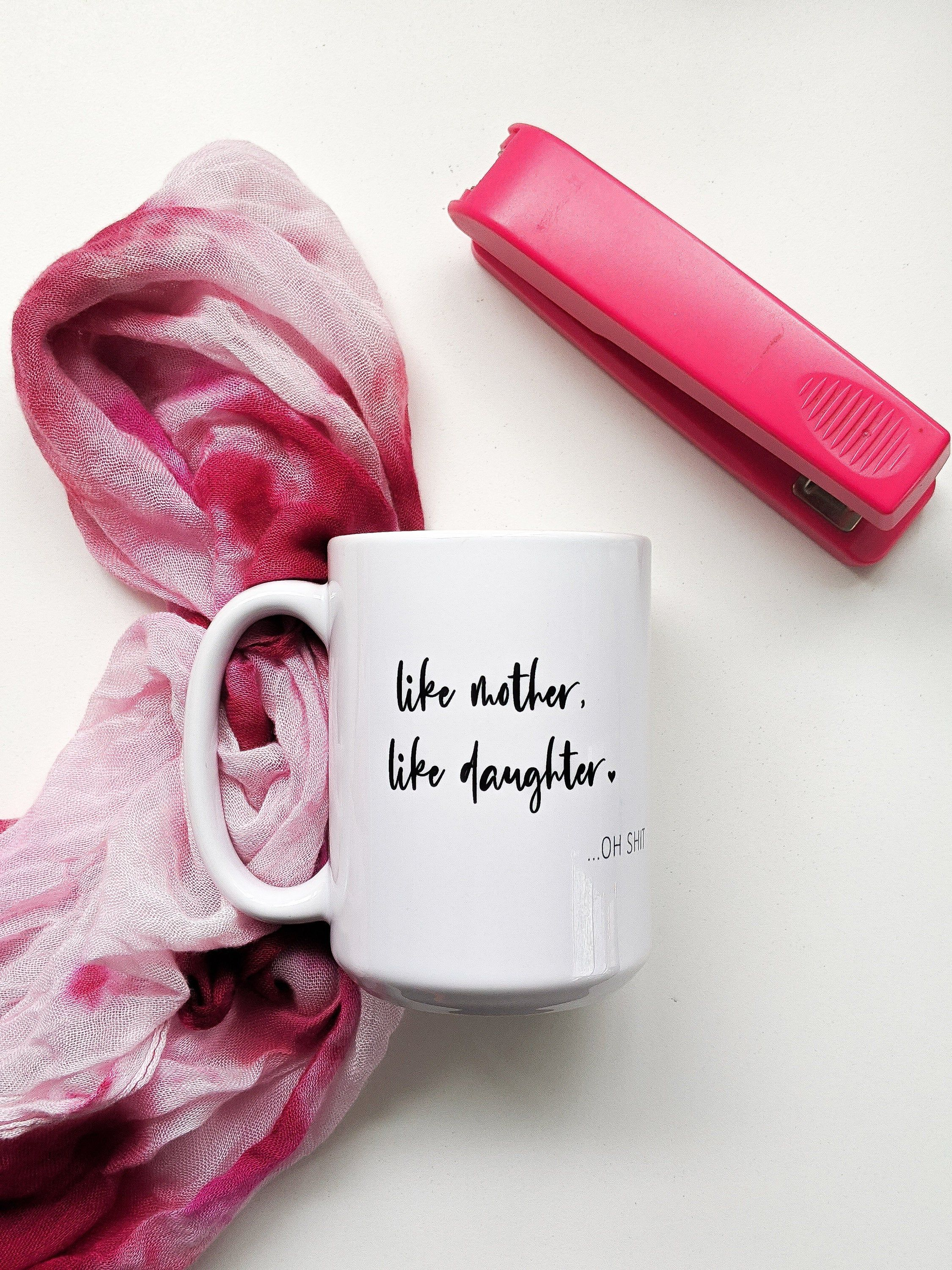 Like mother like daughter_funny mothers day mugs_mother