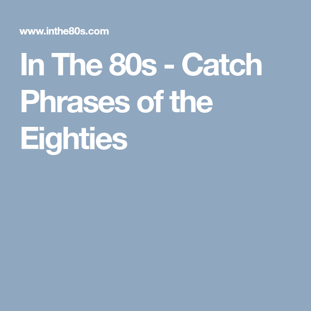 in the 80s catch