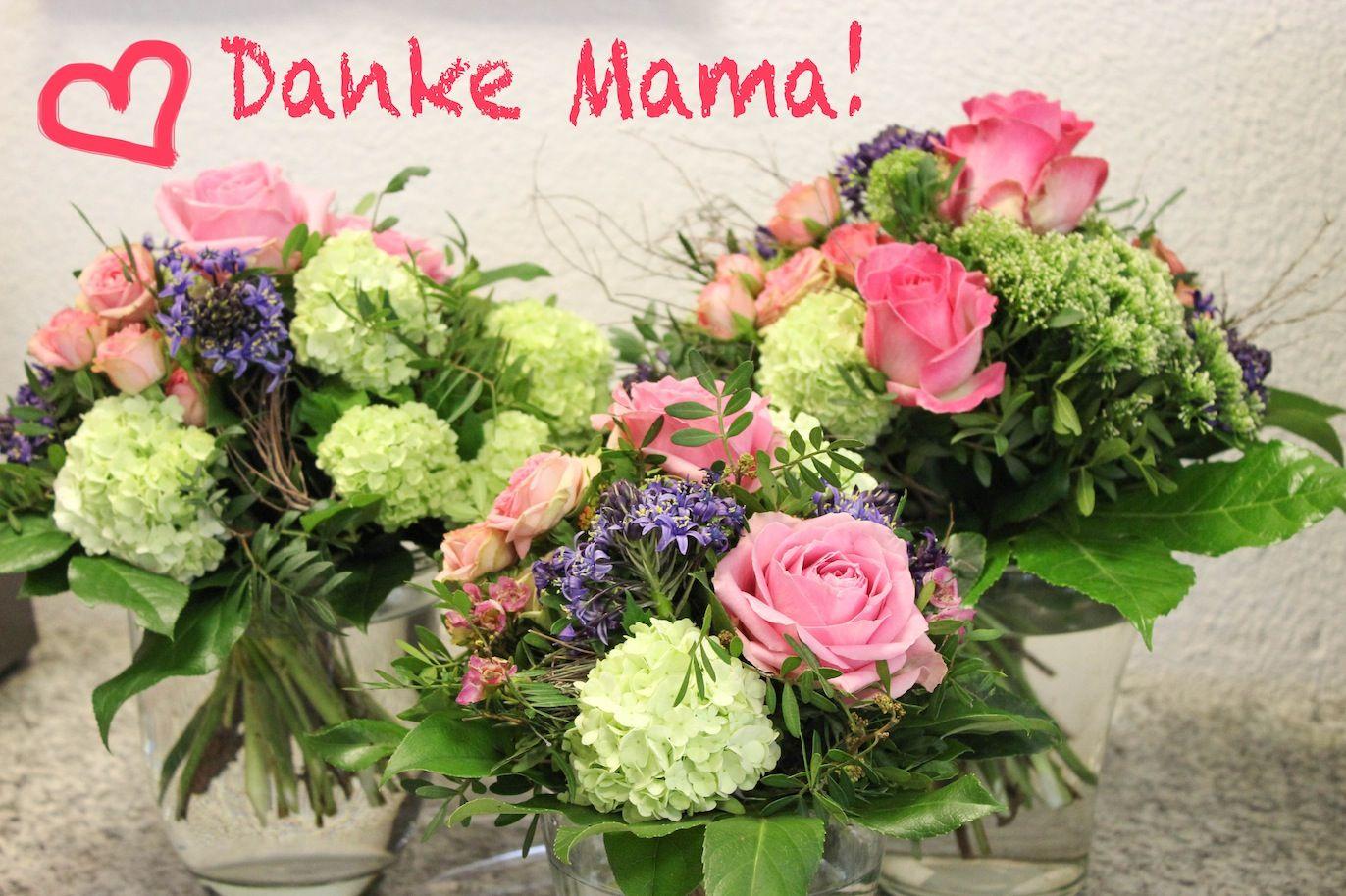 Danke Mama Muttertag 10 Mai Blumenstrauss Danke Mama Muttertag Blumenstrauss