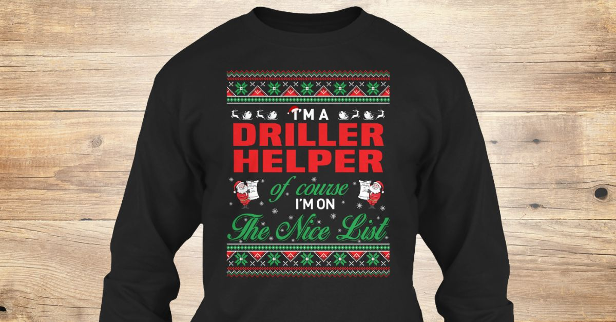 If You Proud Your Job, This Shirt Makes A Great Gift For You And Your Family.  Ugly Sweater  Driller Helper, Xmas  Driller Helper Shirts,  Driller Helper Xmas T Shirts,  Driller Helper Job Shirts,  Driller Helper Tees,  Driller Helper Hoodies,  Driller Helper Ugly Sweaters,  Driller Helper Long Sleeve,  Driller Helper Funny Shirts,  Driller Helper Mama,  Driller Helper Boyfriend,  Driller Helper Girl,  Driller Helper Guy,  Driller Helper Lovers,  Driller Helper Papa,  Driller Helper Dad…