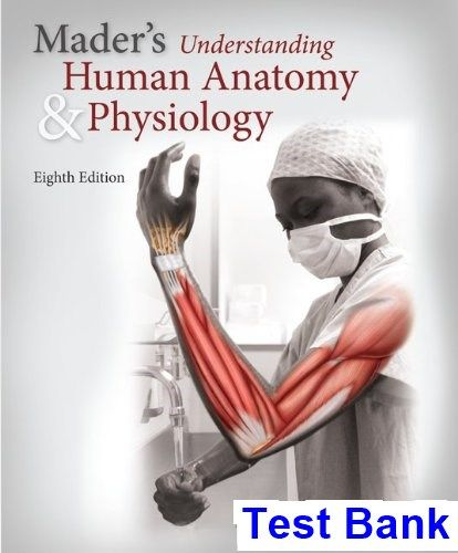 Maders Understanding Human Anatomy and Physiology 8th Edition ...