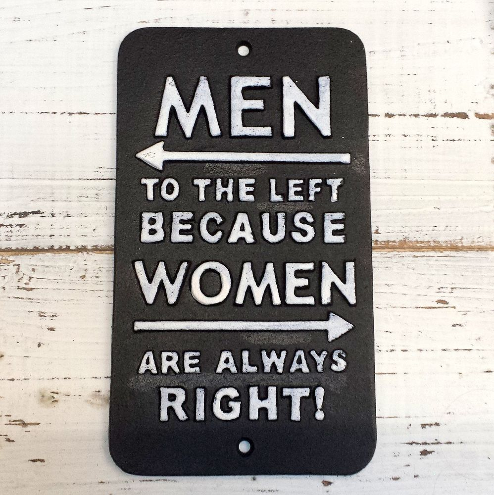 Men To The Left Because Women Are Always Right Cast Iron