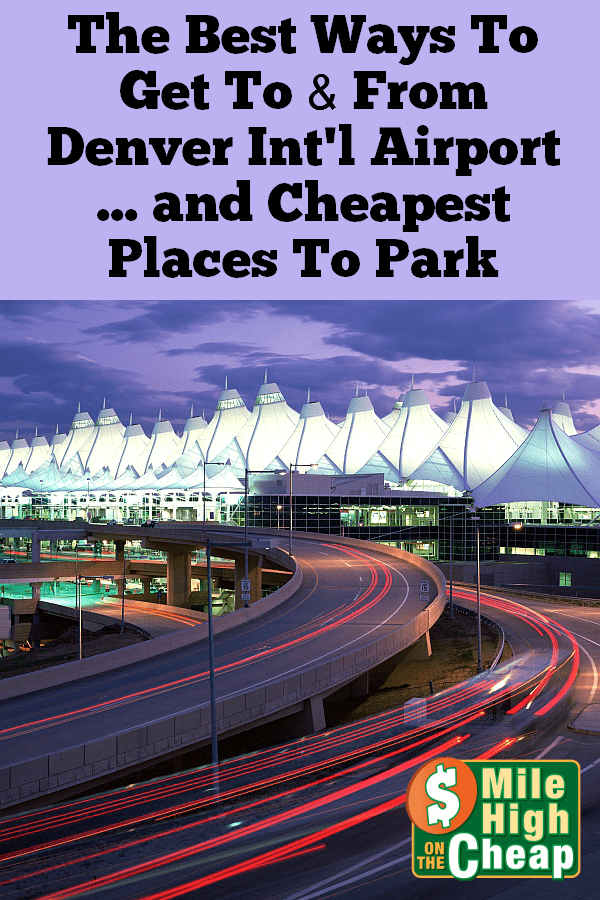 Denver Airport Transportation Parking Options Denver Denver