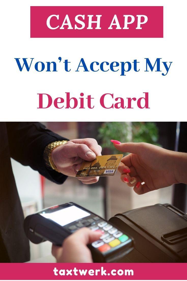 Cash app wont accept my debit card tax twerk debit
