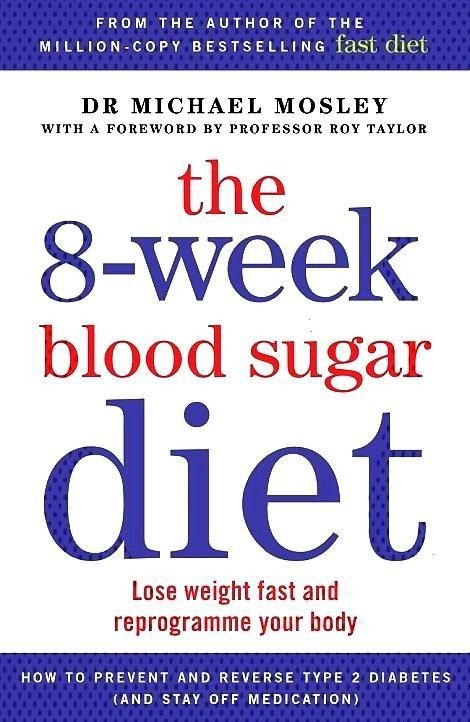 from The 8Week Blood Sugar Diet Lose Weight Fast And Reprogramme Your Body by Michael MosAdapted from The 8Week Blood Sugar Diet Lose Weight Fast And Reprogramme Your Bod...