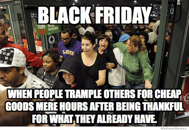 10 Funny Thanksgiving Memes Rolling Out Black Friday Funny Friday Funny Pictures Friday Humor