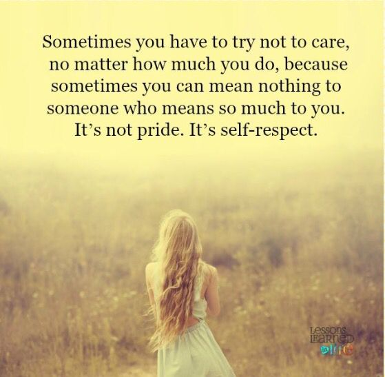 Self Respect Say What Quotes Lessons Learned In Life