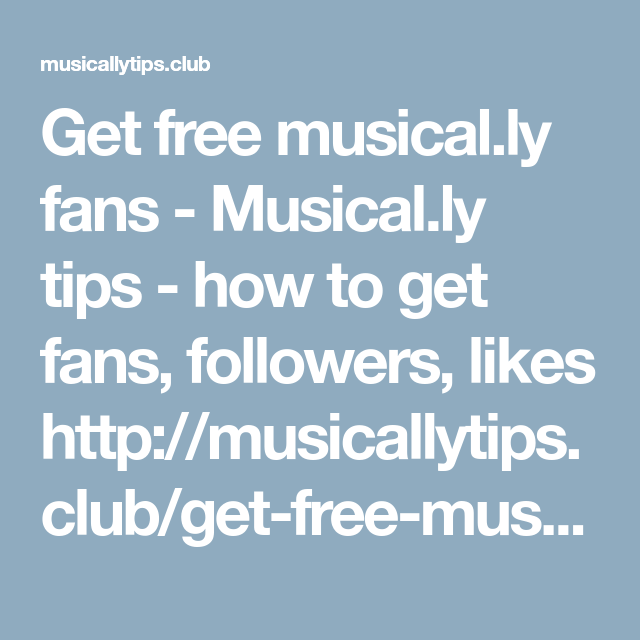 Pin by musically fanboyxoxo on free musical ly fans - tips