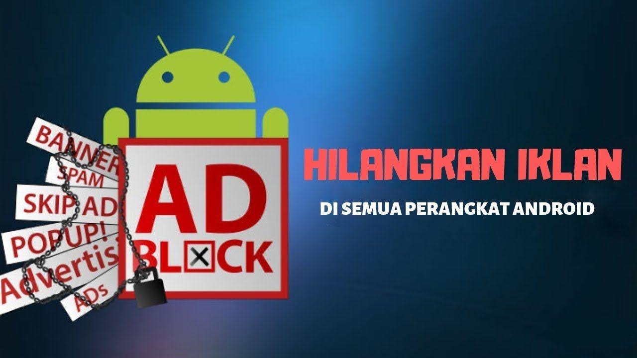 Cara Menghilangkan Iklan Di Android Semua Hp