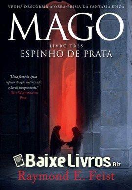 Baixar Livro Espinho De Prata Saga Do Mago 3 Raymond E