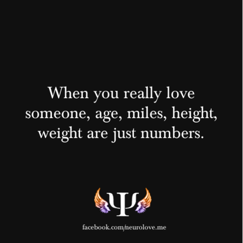 When You Really Love Someone Age Miles Height Weight Are Just Numbers Words Of Wisdom Quotes Inspirational Words Wisdom Quotes