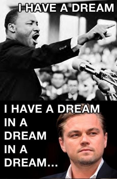 Martin Luther King Jr Vs Inception I Have A Dream Humor