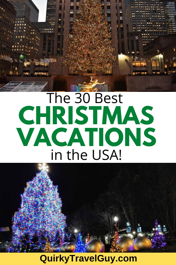The Best Christmas Vacations In The Usa 30 Holiday Getaway Ideas Quirky Travel Guy In 2020 Best Christmas Vacations Christmas Destinations Christmas Vacation Destinations