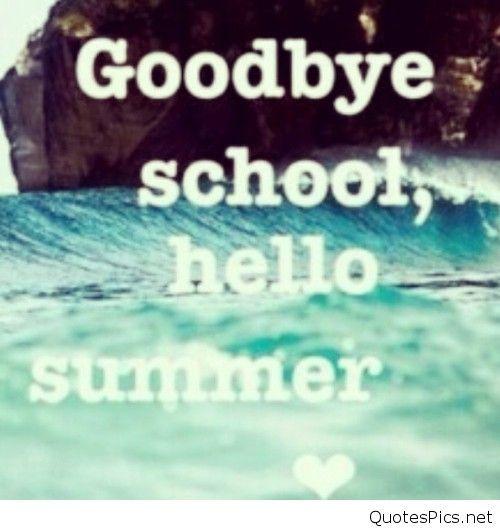 Nice Goodbye School And Hello Summer Nice Ideas
