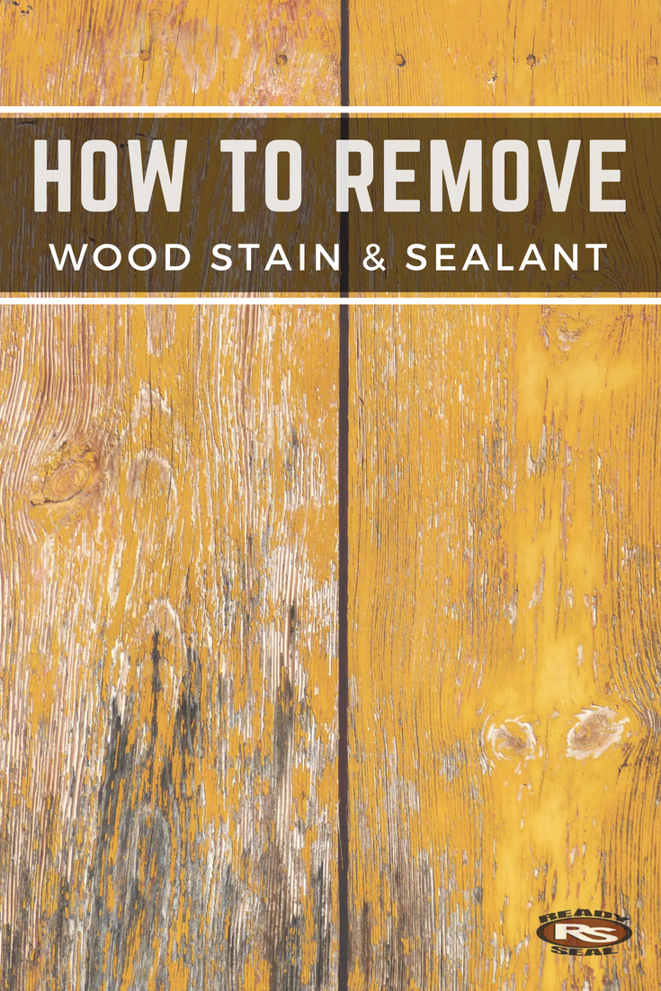 How To Remove Wood Stain Sealer In 2020 Staining Wood