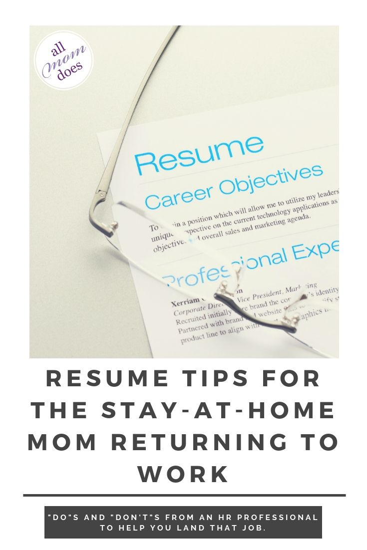 Stay At Home Mom Jobs Ideas: Resume Tips For The Stay-at-Home Mom Returning To Work In