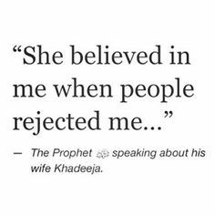 The Prophet Muhammad ﷺ described his first wife as follows:
