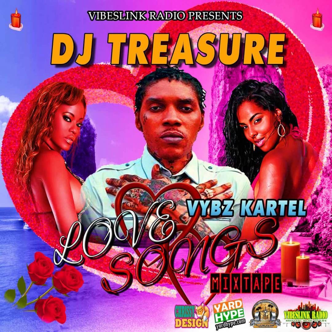 VYBZ KARTEL LOVE SONGS – Mixed by @DJTREASURE… 2015 [Mixtape