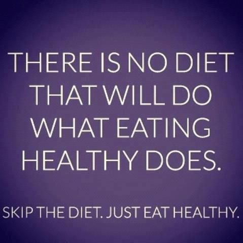 There+is+no+diet+that+will+do+what+eating+healthy+does+skip+the+diet+just+eat+healthy.jpg (479×479)