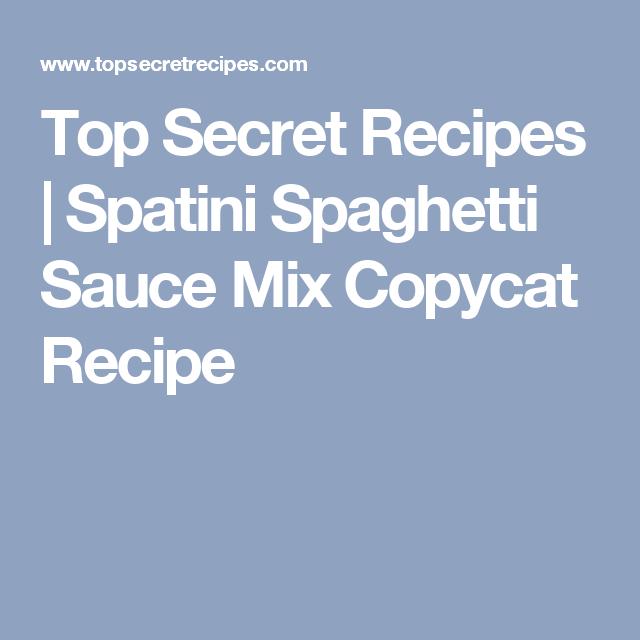 Top Secret Recipes | Spatini Spaghetti Sauce Mix Copycat Recipe