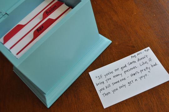 Memory Box-have a box with a section for each child and then write memories on cards for each child.  Funny things they say, milestones, and important events.  Great idea!  (Ps-the quote on this card is pretty funny.)