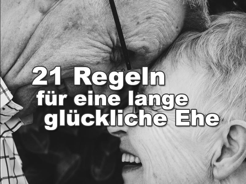 21 Regeln für eine lange glückliche Ehe > Hypnose Psychologische Beratung Paartherapie Aachen Düren Heinsberg