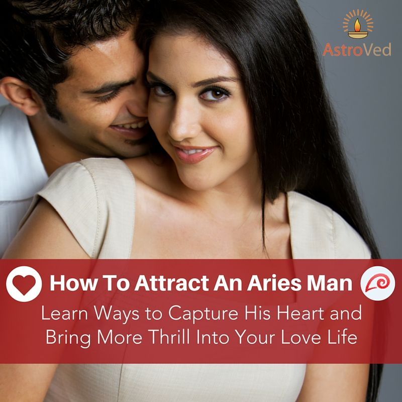 How to attract an aries man aries men aries man in love