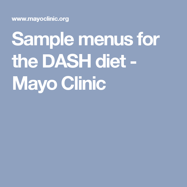 Sample Menus For The Dash Diet Mayo Clinic Healthy Foods Dash