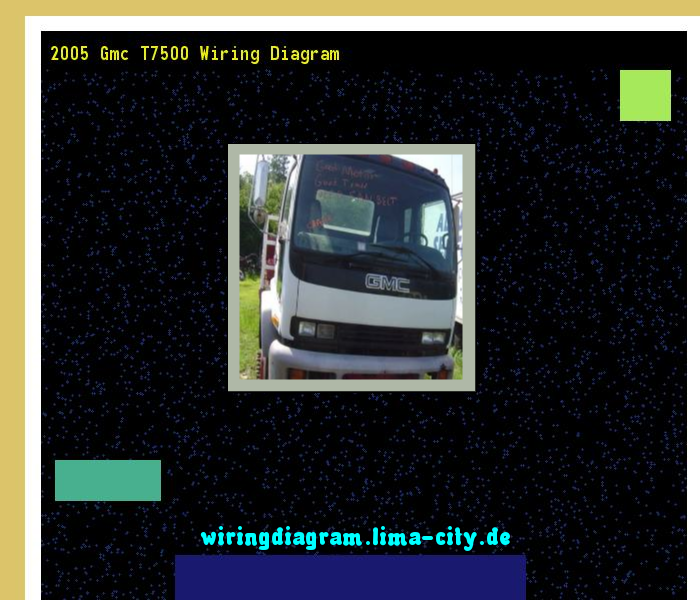 2005 Gmc T7500 Wiring Diagram  Wiring Diagram 18347