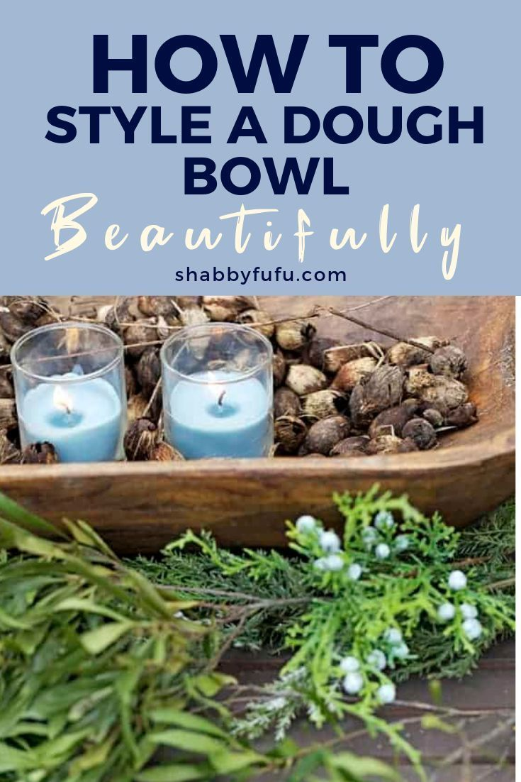 How To Style A Dough Bowl (For All Seasons) in 2020 ...