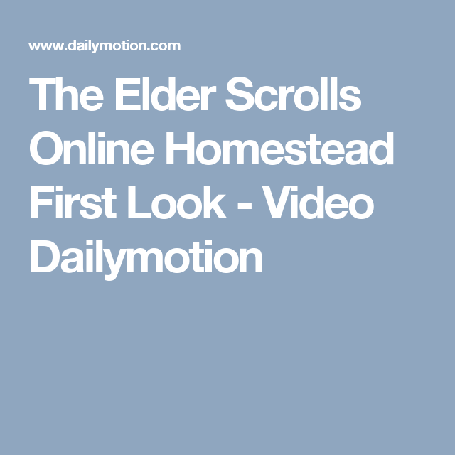 The Elder Scrolls Online Homestead First Look - Video Dailymotion