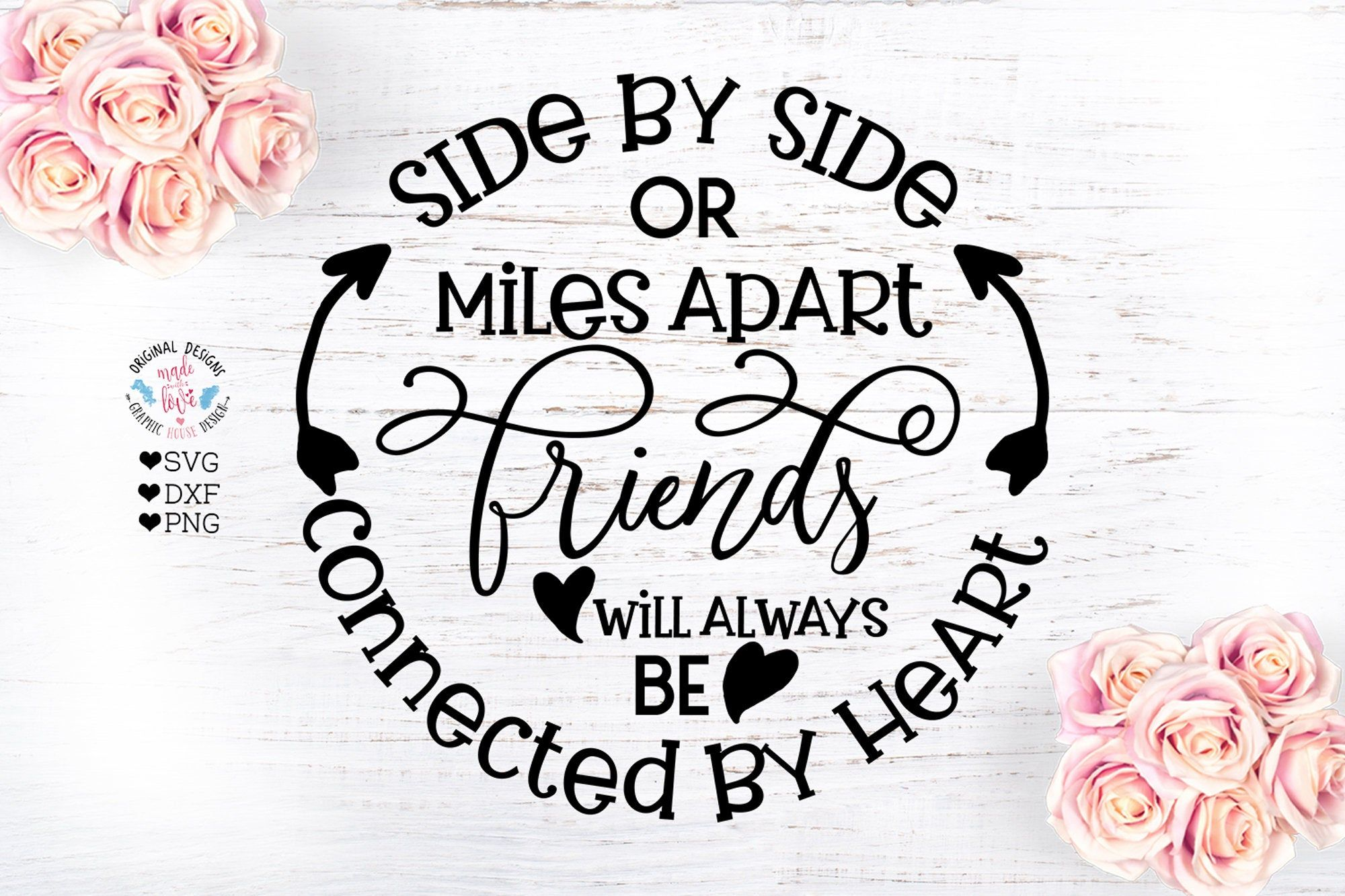Friends Svg Side By Side Or Miles Apart Friends Will