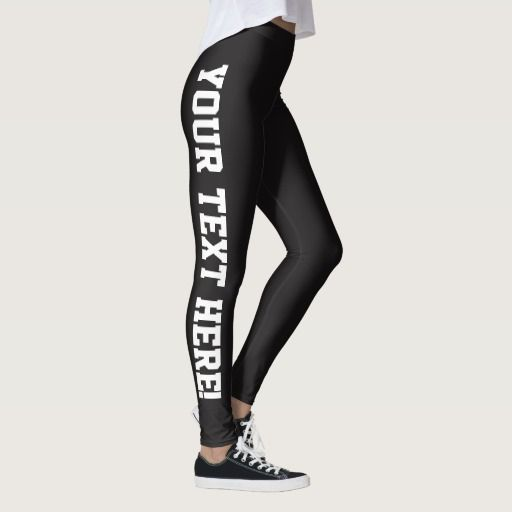 37592a4d77ce2 Your CUSTOM Text Design Your Own DIY Leggings! Type any message in the  custom text box to personalize it! #leggings #makeyourown #workout #custom  #zazzle