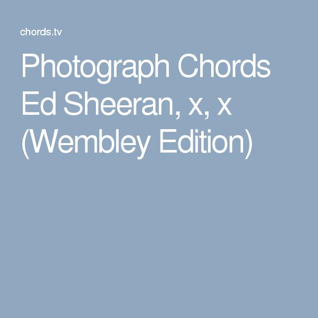 Photograph Chords Ed Sheeran X X Wembley Edition Songtexte