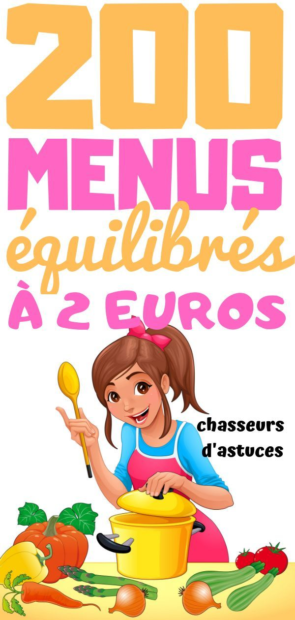 200 Menus Equilibres A 2 Euros Menu Equilibre Menus Manger