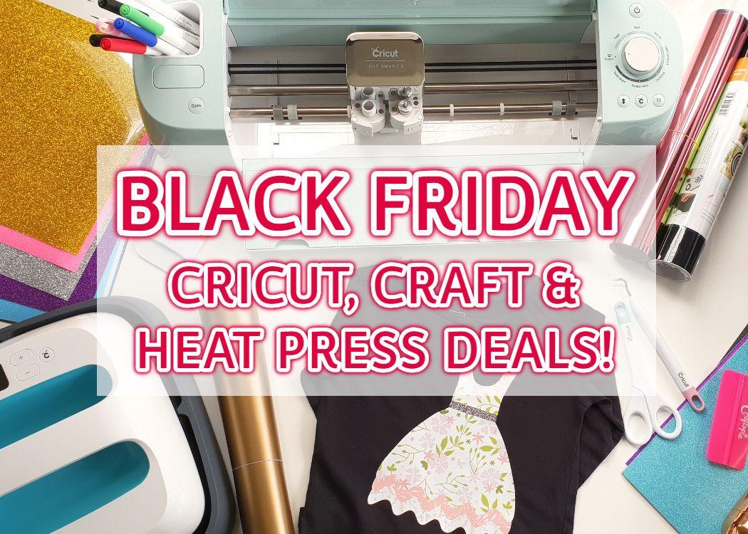 Black Friday Cricut Craft And Heat Press Deals Cyber Monday Cricut Cricut Design Cricut Tutorials