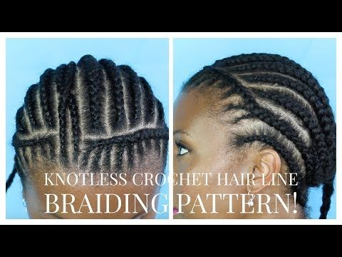 Natural Crochet Braid Hairline Braiding Pattern Youtube Hair