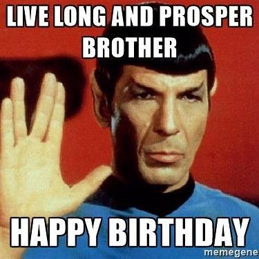 It S My Birthday And The Whole Crew Is Celebrating Thank You Dad Mlsemtp Star Trek Birthday Star Trek Happy Birthday Star Trek Birthday Meme