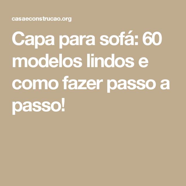 Capa para sofá: 60 modelos lindos e como fazer passo a passo!