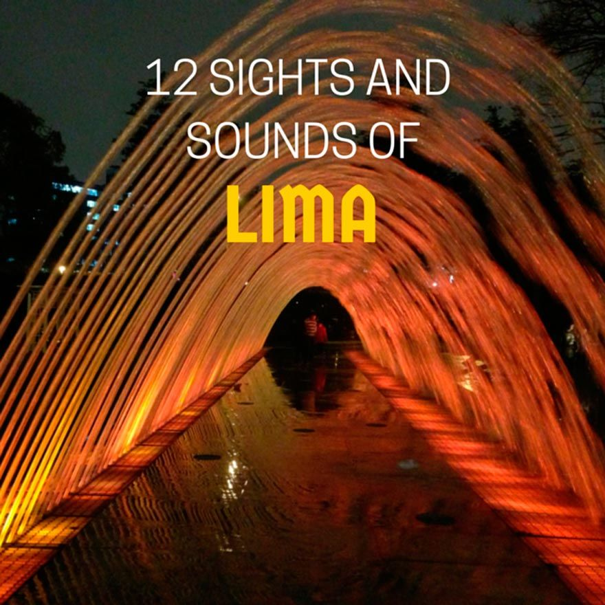 12 Sights & Sounds of Lima, Peru - @tbproject