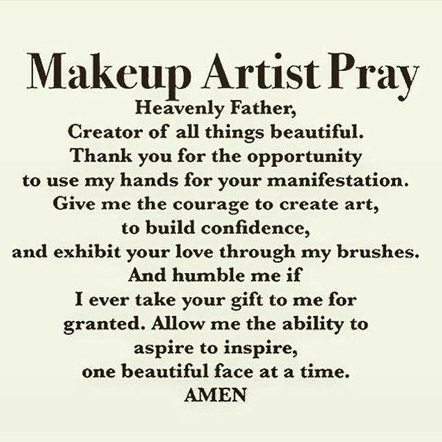 Prayer Makeup Artist Tips Makeup Artist Quotes Makeup Quotes