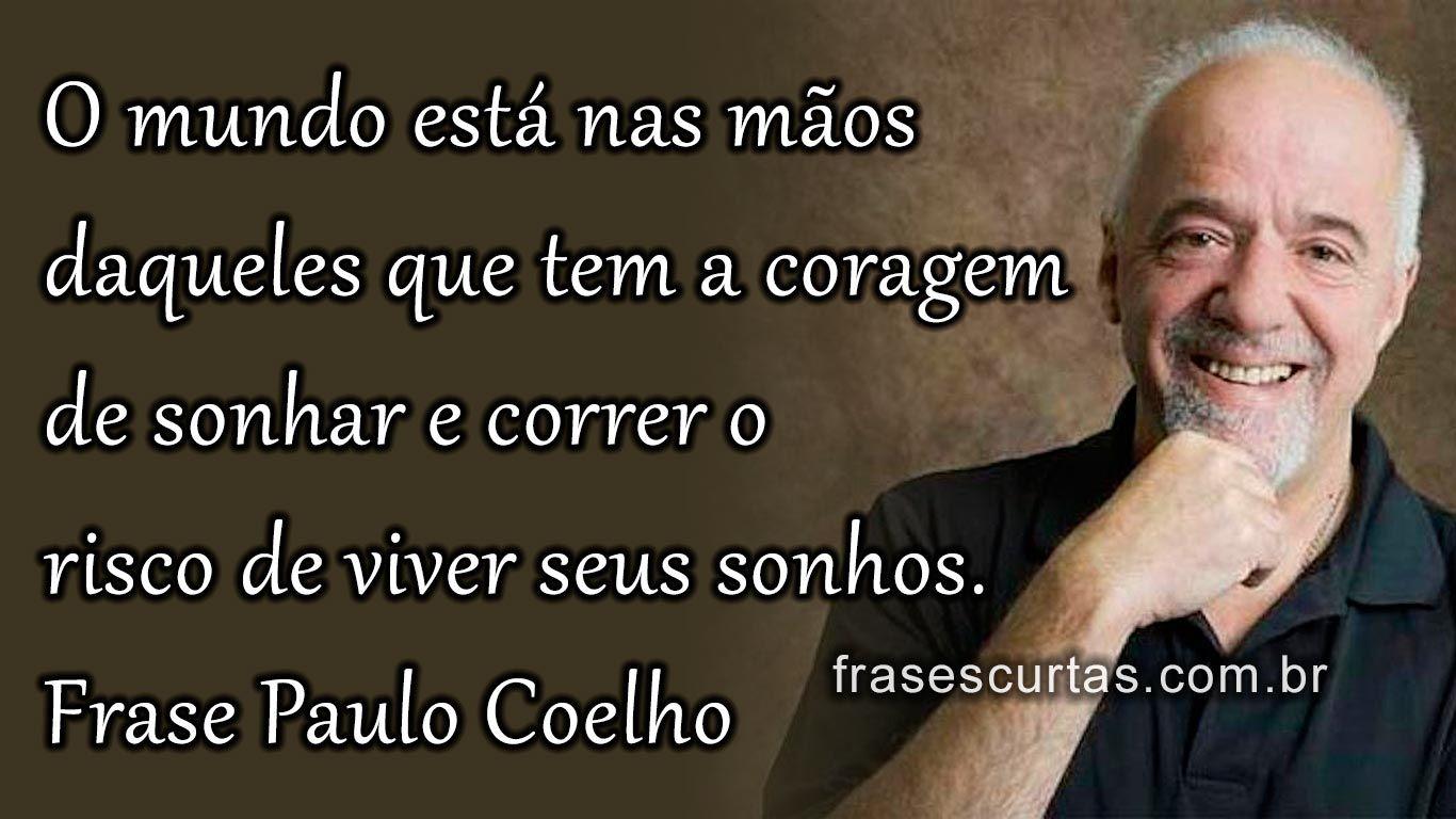 Paulo Coelho Frases E Pensamentos Paulo Coelho Paulo Coelho