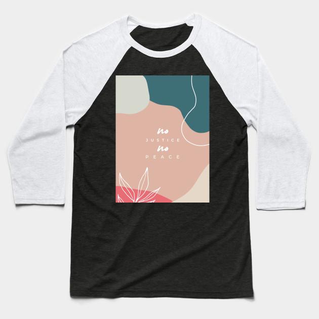 No Justice No Peace Environmental Protest Quote Environment Baseball T Shirt Teepublic Latest Design Creative Design Texture Design