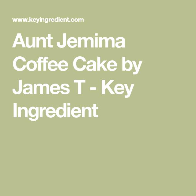 Aunt Jemima Coffee Cake Recipe In 2018 Cakes Pinterest Cake