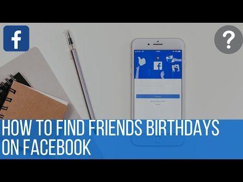 How To Find Friends Birthdays On Facebook Youtube Find Friends Friend Birthday Friend Request Sent