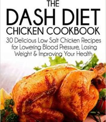The dash diet chicken cookbook pdf cookbooks pinterest dash diet the dash diet chicken cookbook 30 delicious low salt chicken recipes for lowering blood pressure losing weight and improving your health the essential forumfinder Choice Image