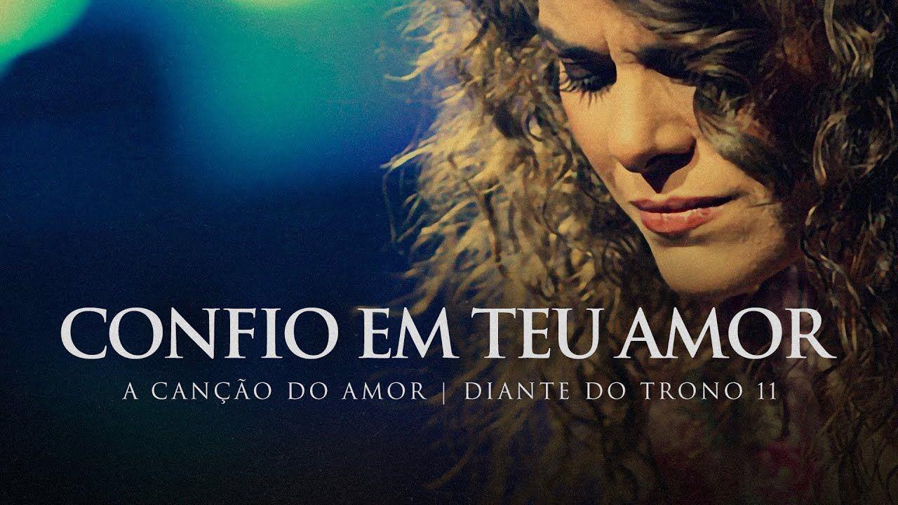 Confio Em Teu Amor Dvd A Cancao Do Amor Diante Do Trono Em