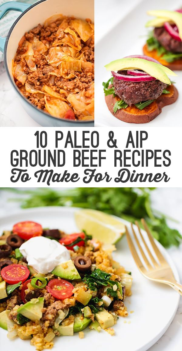 10 Paleo & AIP Ground Beef Recipes To Make For Dinner images